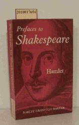 Harley Granville-Barker  Harley Granville-Barker Prefaces to Shakespeare, Hamlet