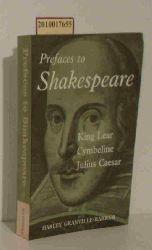 Harley Granville-Barker  Harley Granville-Barker Prefaces to Shakespeare, King Lear,Cymbeline,Julius Caesar