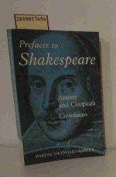 Harley Granville-Barker  Harley Granville-Barker Prefaces to Shakespeare, Antony and Cleopatra Coriolanus