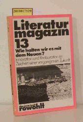 Kunert, Günter [Hrsg.]   Kunert, Günter [Hrsg.]  Literaturmagazin 13 - Wie halten wir es mit dem Neuen? Innovation und Restauration im Zeichen einer vergangenen Zukunft