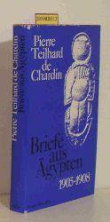Pierre Teilhard de Chardin  Pierre Teilhard de Chardin Briefe aus Ägypten