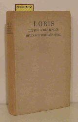 Loris  Loris Die Prosa des jungen Hugo von Hofmannsthal. Mit einem Nachwort von Max Mell.