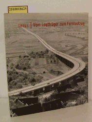 Treue, Wilhelm  Treue, Wilhelm Vom Lastträger zum Fernlastzug
