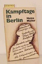 Müller, Heinz  Müller, Heinz Kampftage in Berlin