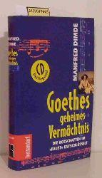 Dimde, Manfred  Dimde, Manfred Goethes geheimes Vermächtnis