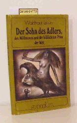 Lewin, Waldtraut  Lewin, Waldtraut Der  Sohn des Adlers, des Müllmanns und der hässlichsten Frau der Welt