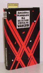 Bâ, Amadou Hampâté  Bâ, Amadou Hampâté Das seltsame Schicksal des Wangrin, Ein Schelmenroman aus Afrika