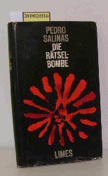 Salinas, Pedro  Salinas, Pedro Die  Rätsel-Bombe