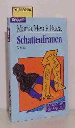 Roca, Maria Mercè  Roca, Maria Mercè Schattenfrauen