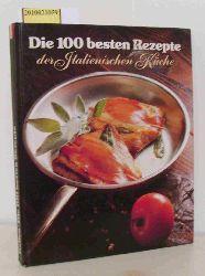 Süssmuth, Michael und Peter Zöls   Süssmuth, Michael und Peter Zöls  Die 100 besten Rezepte der italienischen Küche