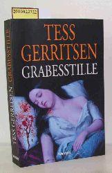 Gerritsen, Tess  Gerritsen, Tess Grabesstille