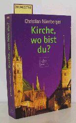 Nürnberger, Christian  Nürnberger, Christian Kirche, wo bist du?