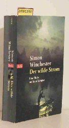 Winchester, Simon  Winchester, Simon Der  wilde Strom