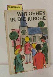 """""""Donat, Hans ; Geiger, Helmut u.w.""""  """"Donat, Hans ; Geiger, Helmut u.w."""" Wir gehen in die Kirche"""