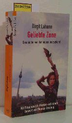 Lahann, Birgit  Lahann, Birgit Geliebte Zone