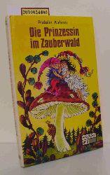 Aichner, Fridolin  Aichner, Fridolin Die  Prinzessin im Zauberwald