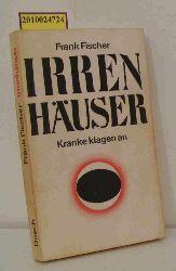 Fischer, Frank  Fischer, Frank Irrenhäuser