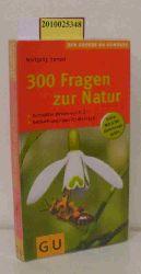 Hensel, Wolfgang  Hensel, Wolfgang 300 Fragen zur Natur