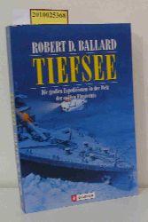 Ballard, Robert D.  Ballard, Robert D. Tiefsee