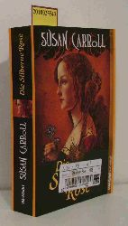 Carroll, Susan  Carroll, Susan Die  silberne Rose