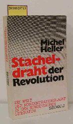 Heller, Michel  Heller, Michel Stacheldraht der Revolution