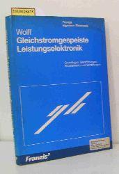 Wolff, Johannes  Wolff, Johannes Gleichstromgespeiste Leistungselektronik