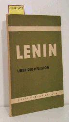 W.I. Lenin  W.I. Lenin Lenin über die Religion