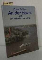 Fabian, Franz  Fabian, Franz An der Havel und im Märkischen Land