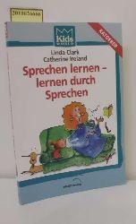 """Clark, Linda ; Ireland, Catherine""  ""Clark, Linda ; Ireland, Catherine"" Sprechen lernen - lernen durch Sprechen"