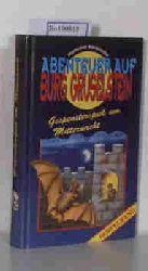Bankhofer, Hademar  Bankhofer, Hademar Abenteuer auf Burg Gruselstein: Gespensterspuk um Mitternacht (Doppelband)