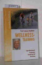 Bankhofer, Hademar  Bankhofer, Hademar Wellness-Training, Super-Wochenend-Programme Ernährung und Bewegung