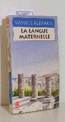 Alexakis, Vassilis  Alexakis, Vassilis La Langue Maternelle