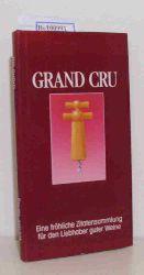 Kreativ Verlag  Kreativ Verlag Grand Cru, Eine fröhliche Zitatensammlung für den Liebhaber guter Weine