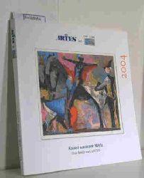 Artes Das Internationale Kunsthaus  Artes Das Internationale Kunsthaus Kunst unserer Welt, Das Beste von Artes, 2004