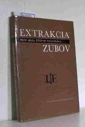 Velgos, Stefan  Velgos, Stefan Extrakcia Zubov, 2., prepracovane a doplnene vydanie