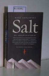 Kurlansky, Mark  Kurlansky, Mark Salt, En Världshistoria