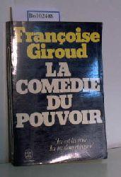 Giroud, Francoise  Giroud, Francoise La Comedie du pouvoir