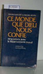 """Piguet, Charles und Senntis, Michel  Piguet, Charles und Senntis, Michel """"Ce Monde que Dieu nous confie; rencontres avec le Rearmement moral"""""""