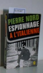 "Nord, Pierre  Nord, Pierre ""Espionnage A L""""""""Italienne"""