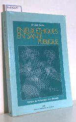 """Martin, Dr. Jean; Bernard, Jean (Preface)""  ""Martin, Dr. Jean; Bernard, Jean (Preface)"" Enjeux Ethiques en Sante Publique"