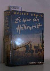 Brack, Buster  Brack, Buster Es war ein Höllenritt, Roman aus dem wilden Westen