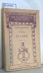 """Homere; Georgin, Ch.; Berthault, H.""  ""Homere; Georgin, Ch.; Berthault, H."" Iliade Chants I et VI, Extraits des Chants II, III et V"