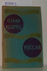 """""""Kloeffel, Oskar; Kreis der Jüngeren""""  """"Kloeffel, Oskar; Kreis der Jüngeren"""" """"Yuccan, Schauspiel in drei Aufzügen von Oskar Kloeffel. """"""""""""""""Junge Deutsche Bühne"""""""""""""""" herausgegeben vom Kreis der Jüngeren."""""""