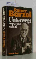 Barzel, Rainer  Barzel, Rainer Unterwegs, Woher und Wohin ?