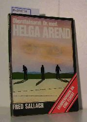 Sallach, Fred  Sallach, Fred Oberstabsarzt Dr.med. Helag Arend. Erinnerungen an eine Flucht.