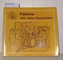 Fabian alias Werner Rütz  Fabian alias Werner Rütz Fabians teils wahre Geschichten, 1.Folge - Frühjahr 1981 aufgespießt von Fabian - alias Werner Rütz, Uetersen und illustriert von Fiete - alias Peter K. Schaar, Haseldorf