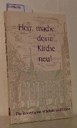 """""""Berg, Matthäus; Berg, Horst Klaus""""  """"Berg, Matthäus; Berg, Horst Klaus"""" Herr, mache deine kirche neu! Die Refomation in Schule und Kirche"""