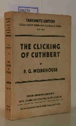 Wodehouse, P.G.  Wodehouse, P.G. The Clicking of Cuthbert (Tauchnitz Edition Collection of British and American Authors Vol. 5113)