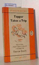 Smith, Thorne  Smith, Thorne Topper Takes a Trip