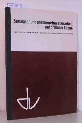 Verein für öffentliche und private Fürsorge (DV) - Deutscher Landesausschuß (DLA) in Zusammenarbeit mit der Internationalen Abteilung des Nationale Raad voor Maatschappelijk Welzijn (NRMW)  Verein für öffentliche und private Fürsorge (DV) - Deutscher Landesausschuß (DLA) in Zusammenarbeit mit der Internationalen Abteilung des Nationale Raad voor Maatschappelijk Welzijn (NRMW) Sozialplanung und Gemeinwesenarbeit auf örtlicher Ebene. Ergebnisse einer Niederländisch-Deutschen Studientagung in Heidrod-Springen/Ts. vom 21. bis 26. November 1977